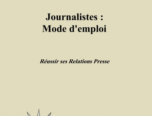 Journalistes : mode d'emploi – Réussir ses Relations Presse